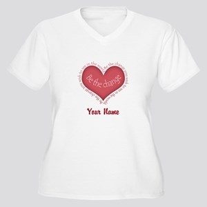 Be The Change - Personalized! Plus Size T-Shirt