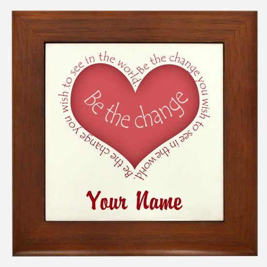 Be The Change - Personalized! Framed Tile