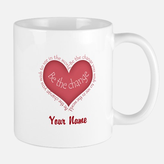 Be The Change - Personalized! Mug