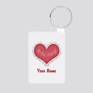 Be The Change - Personalized! Keychains