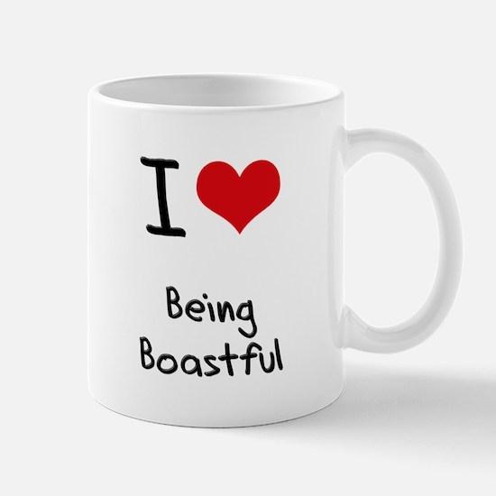 I Love Being Boastful Mug