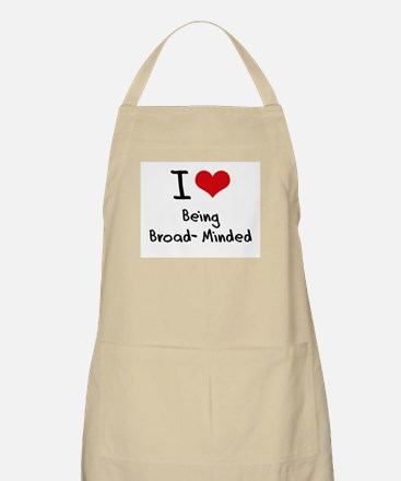 I Love Being Broad-Minded Apron