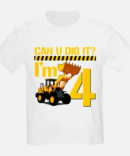 Can You Dig It? Im 4 T-Shirt