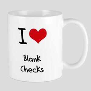 I Love Blank Checks Mug