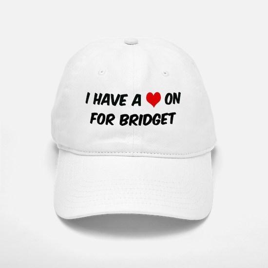 Heart on for Bridget Baseball Baseball Cap