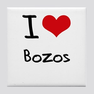 I Love Bozos Tile Coaster