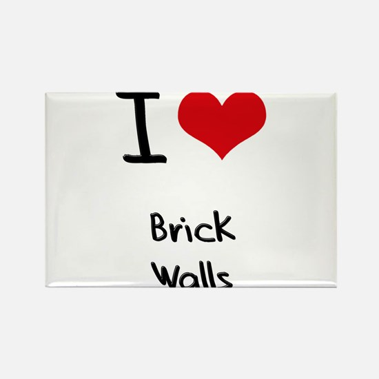 I Love Brick Walls Rectangle Magnet