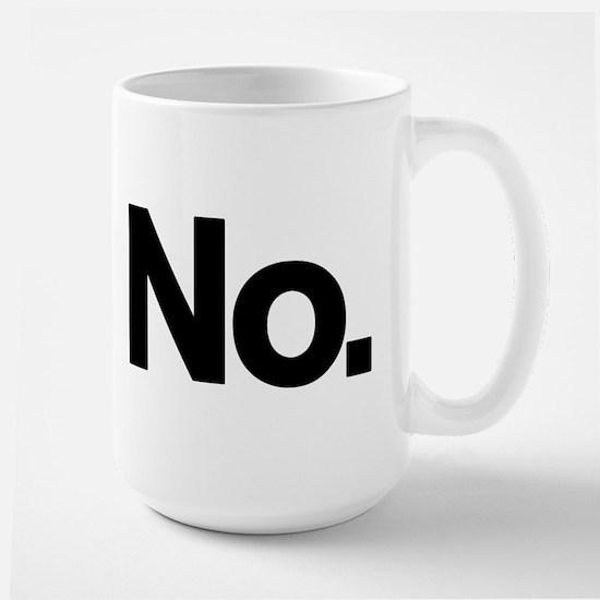 No. Large Mug