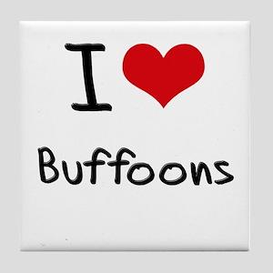 I Love Buffoons Tile Coaster