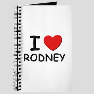 I love Rodney Journal