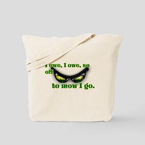 I OWE I OWE so off to mow I go green w/grass Tote
