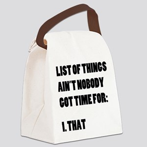 Ain't Nobody Got Time For That Canvas Lunch Bag