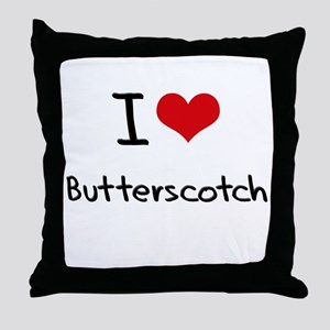 I Love Butterscotch Throw Pillow
