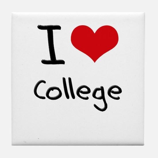 I Love College Tile Coaster