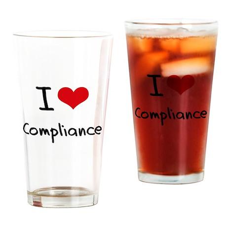 I Love Compliance Drinking Glass