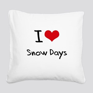I Love Snow Days Square Canvas Pillow