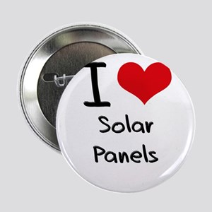 "I Love Solar Panels 2.25"" Button"