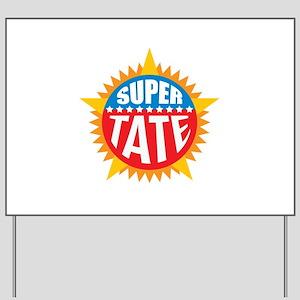 Super Tate Yard Sign