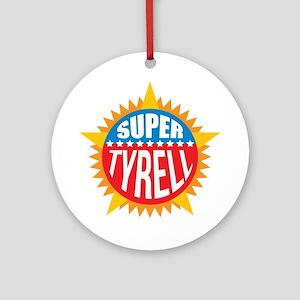 Super Tyrell Ornament (Round)