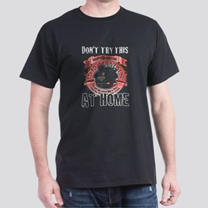 Don't Try This at Home Dark T-Shirt