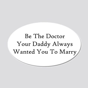 Be The Doctor Wall Decal