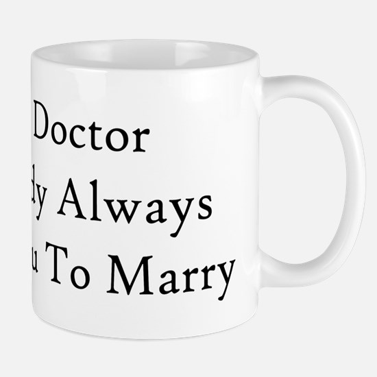 Be The Doctor Mug