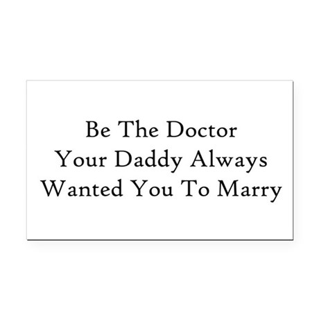 Be The Doctor Rectangle Car Magnet