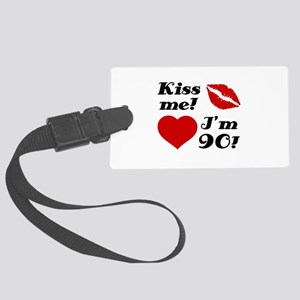 Kiss Me I'm 90 Large Luggage Tag