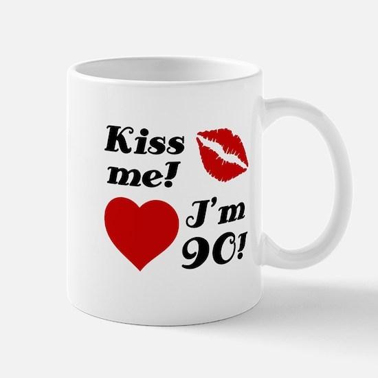 Kiss Me I'm 90 Mug