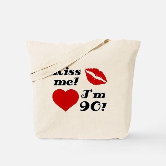 Kiss Me I'm 90 Tote Bag