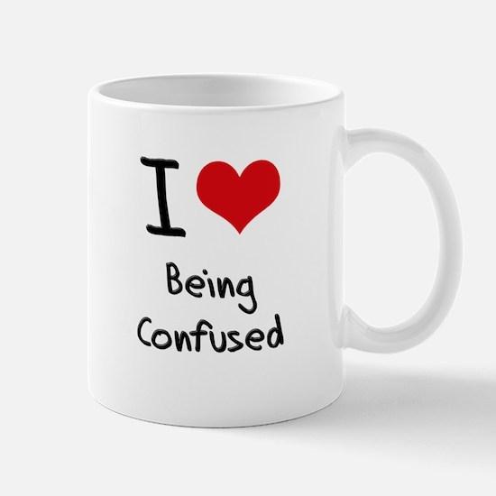 I love Being Confused Mug