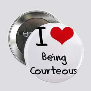 "I love Being Courteous 2.25"" Button"