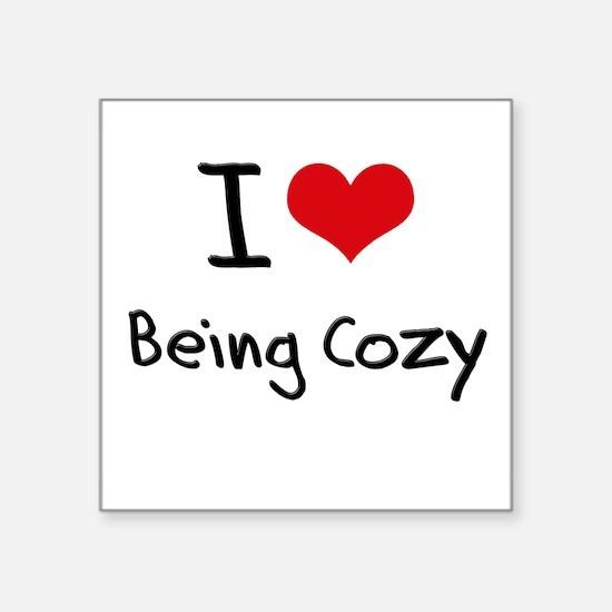 I love Being Cozy Sticker