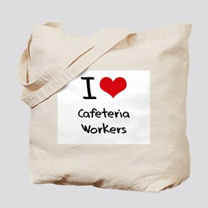 I love Cafeteria Workers Tote Bag