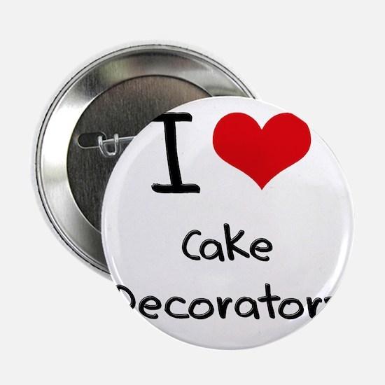 """I love Cake Decorators 2.25"""" Button"""