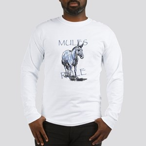 Mules Rule Long Sleeve T-Shirt