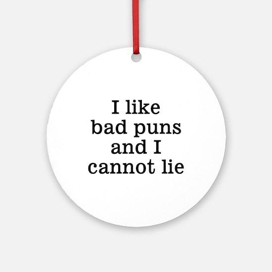 I Like Bad Puns Ornament (Round)