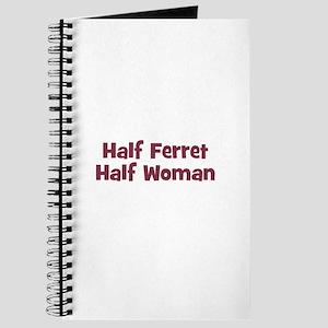Half FERRET Half Woman Journal