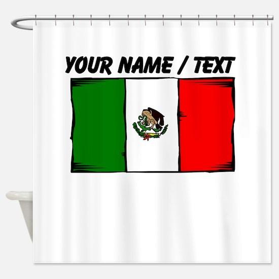 Custom Mexico Flag Shower Curtain