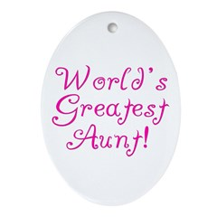 World's Greatest Aunt! Oval Ornament