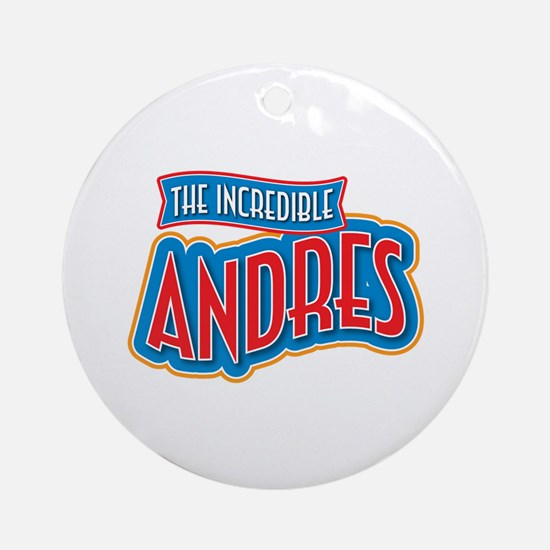 The Incredible Andres Ornament (Round)
