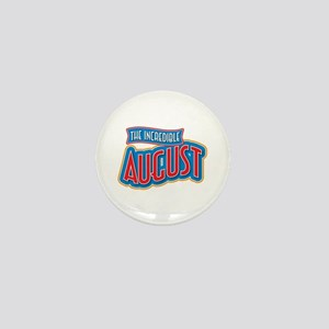 The Incredible August Mini Button