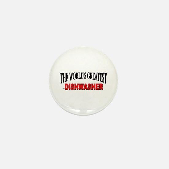 """The World's Greatest Dishwasher"" Mini Button"