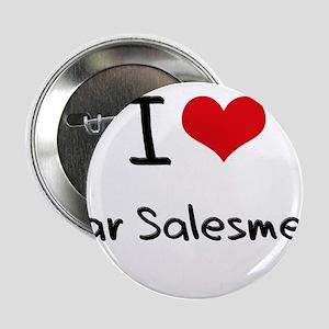 "I love Car Salesmen 2.25"" Button"