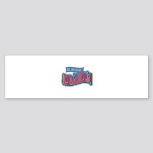 The Incredible Braiden Bumper Sticker