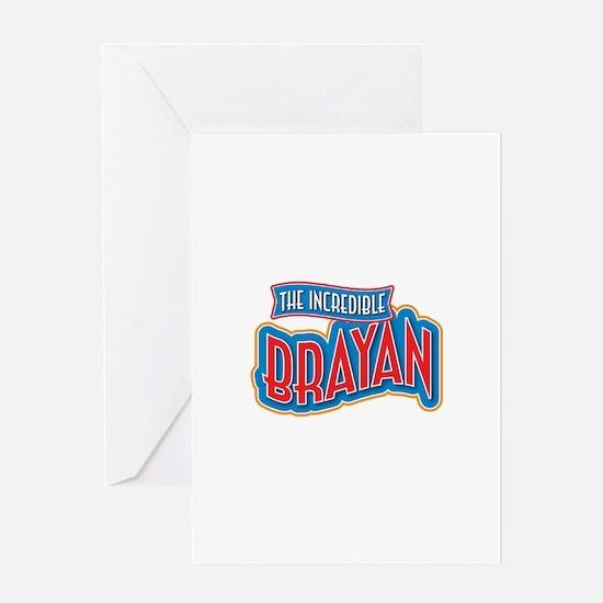 The Incredible Brayan Greeting Card