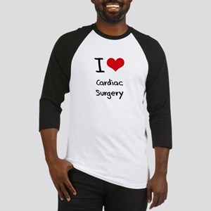 I love Cardiac Surgery Baseball Jersey
