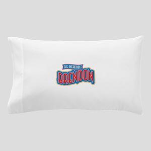 The Incredible Brendon Pillow Case