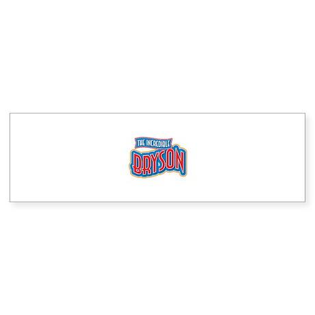 The Incredible Bryson Bumper Sticker