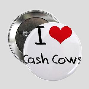 "I love Cash Cows 2.25"" Button"